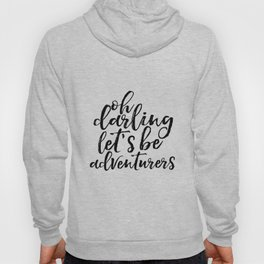 LOVE SING Printable Art Adventure Awaits Oh Darling Let's Be Adventurers Gift For Her Inspirational Hoody