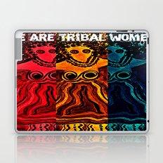 We Are Tribal Women ~ The Deep Soul Tribe Laptop & iPad Skin