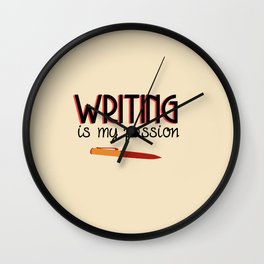 Writing Is My Passion Wall Clock