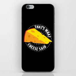That's What Cheese Said iPhone Skin