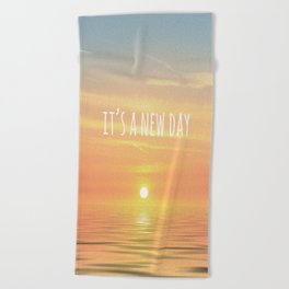 It's A New Day (Typography) Beach Towel