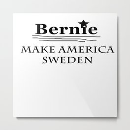 Bernie: Make America Sweden Metal Print