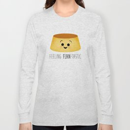 Feeling Flan-tastic Long Sleeve T-shirt