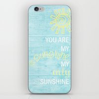 you are my sunshine iPhone & iPod Skins featuring YOU ARE MY SUNSHINE by Monika Strigel