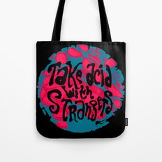 Take Acid With Strangers Tote Bag