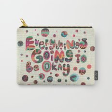 Everything's Going To Be Okay Carry-All Pouch
