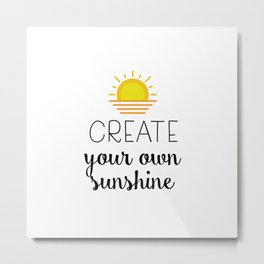 Create your own sunshine Metal Print