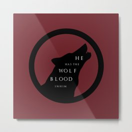 He Has The Wolf Blood Metal Print