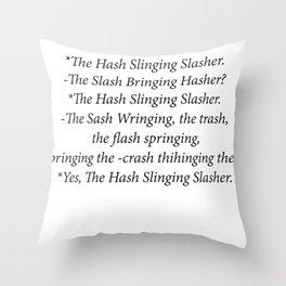 The Hash Slinging Slasher Throw Pillow