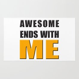 Awesome Ends With ME Rug