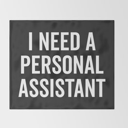 Personal Assistant Funny Quote Throw Blanket