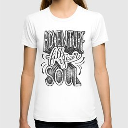 Adventure Fills Your Soul T-shirt