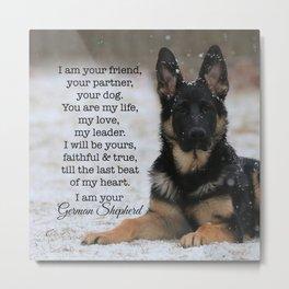 I Am Your German Shepherd Metal Print
