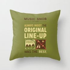 Original Line-up — Music Snob Tip #098 Throw Pillow