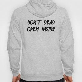 Don't Open Dead Inside Hoody