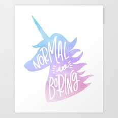 Normal Is Boring (Pastel) Art Print