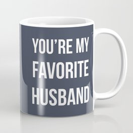 You're my favorite husband - navy Coffee Mug