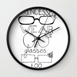 Princesses Wear Glasses Too Wall Clock