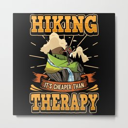 Funny Hiking Hiking Saying Nature Gift Metal Print