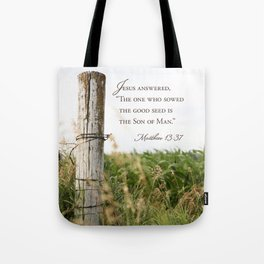 Sow the Good Seed Tote Bag