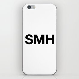 SMH (Shaking My Head) iPhone Skin