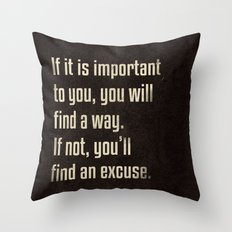 If it is important to you, you will find a way. - Motivational print Throw Pillow