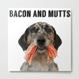 Bacon and Mutts Metal Print