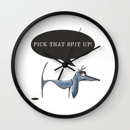 PICK THAT SHIT UP! Angry Dog Wall Clock