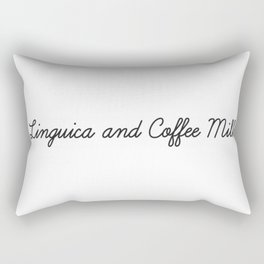 Linguica and Coffee Milk Rectangular Pillow