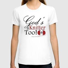 God's a Knitter Too T-shirt