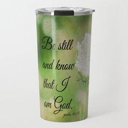 Psalm 46:10 Be Still Travel Mug