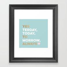 Yes to Always! Framed Art Print