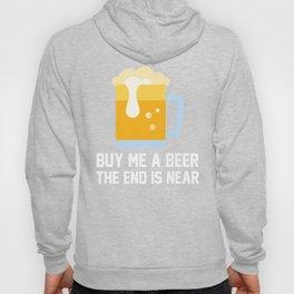 Buy Me A Beer The End Is Near Hoody