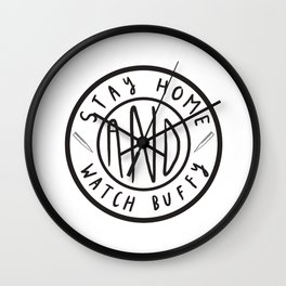 Stay Home & Watch Buffy Wall Clock