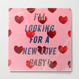 I'm looking for a new Love Baby – A Hell Songbook Edition Metal Print