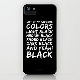 My Favorite Color is Black iPhone Case