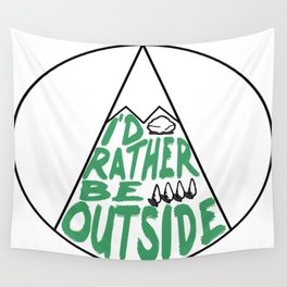I'd Rather Be Outside Wall Tapestry