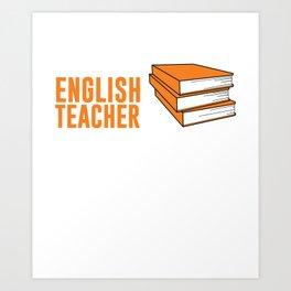 English Teacher I Solve Problems You Don't T-Shirt Art Print