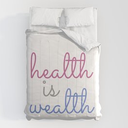 Health is wealth- Old english proverb Comforters