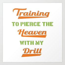 Funny Drill Tshirt Designs Training Art Print
