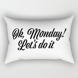 Ok Monday! Let's do it Rectangular Pillow