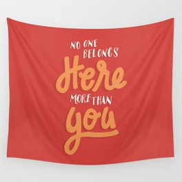 No One Belongs Here More Than You Wall Tapestry