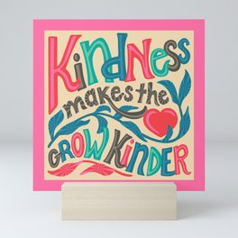 KINDNESS MAKES THE HEART GROW KINDER Mini Art Print