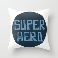 superhero Throw Pillows featuring Superhero by Open The Mind
