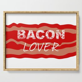 Bacon lover Serving Tray