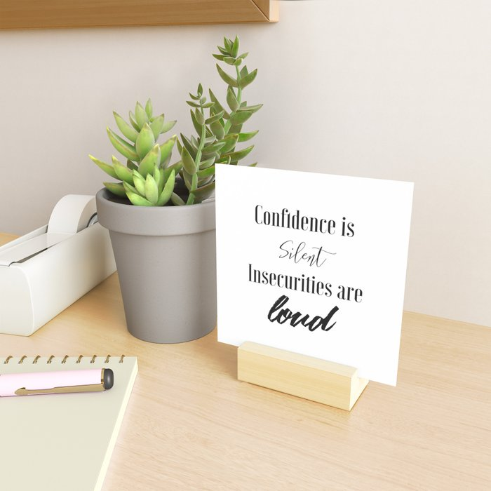 Confidence is Silent Insecurities are Loud Mini Art Print