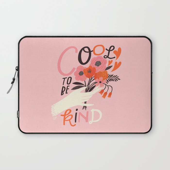 Cool to be Kind Laptop Sleeve