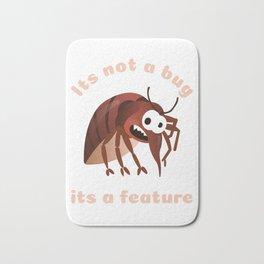 It's Not A Bug It's A Feature Code Geek System Programmer Gift Bath Mat