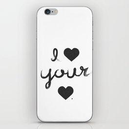 i heart your heart iPhone Skin
