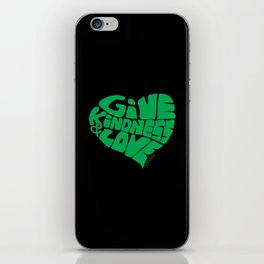 GIVE KINDNESS & LOVE - green on black iPhone Skin